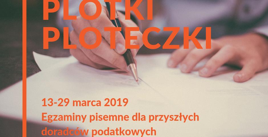 Egzamin pisemny na doradcę podatkowego marzec 2019 – plotki i ploteczki